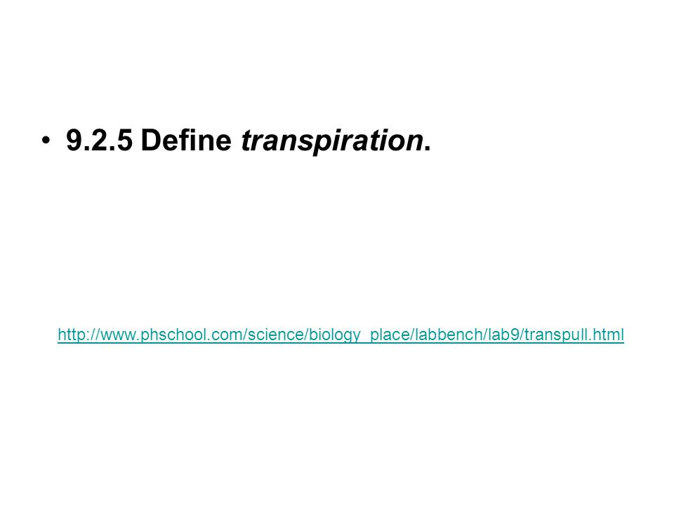 9.2.5 Define transpiration.