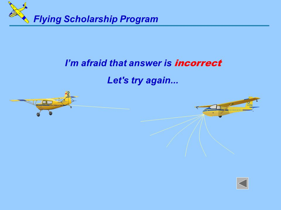 Flying Scholarship Program I'm afraid that answer is incorrect