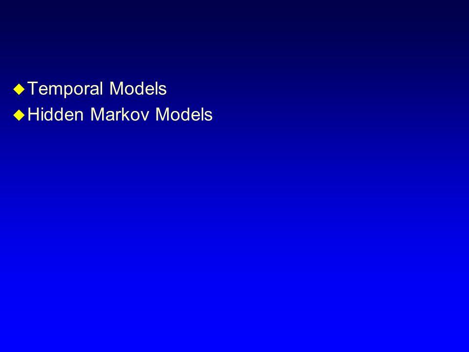 Temporal Models Hidden Markov Models