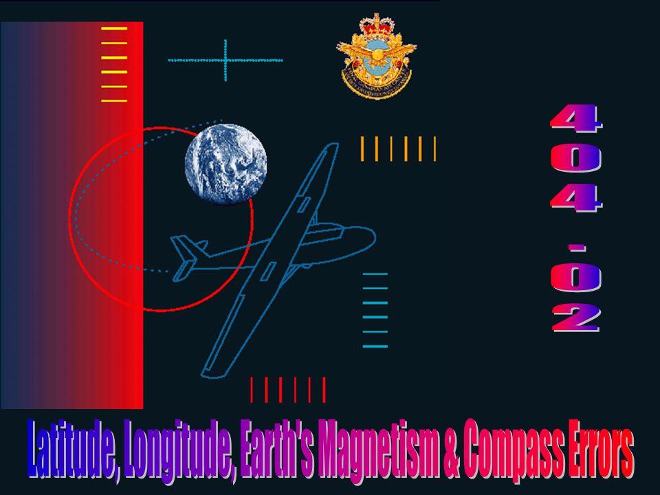 Latitude, Longitude, Earth s Magnetism & Compass Errors