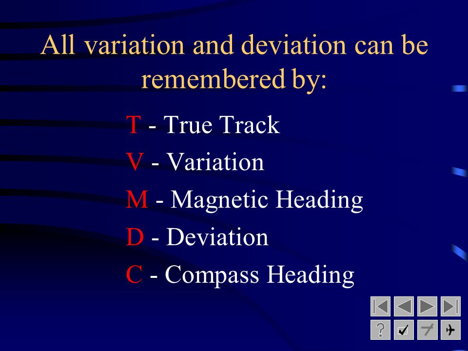 All variation and deviation can be remembered by: