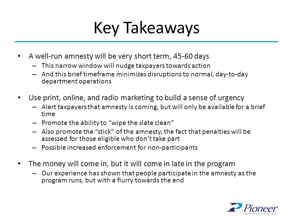 Key Takeaways A well-run amnesty will be very short term, 45-60 days