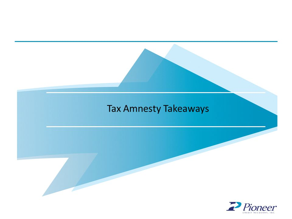 Why Pioneer Tax Amnesty Takeaways