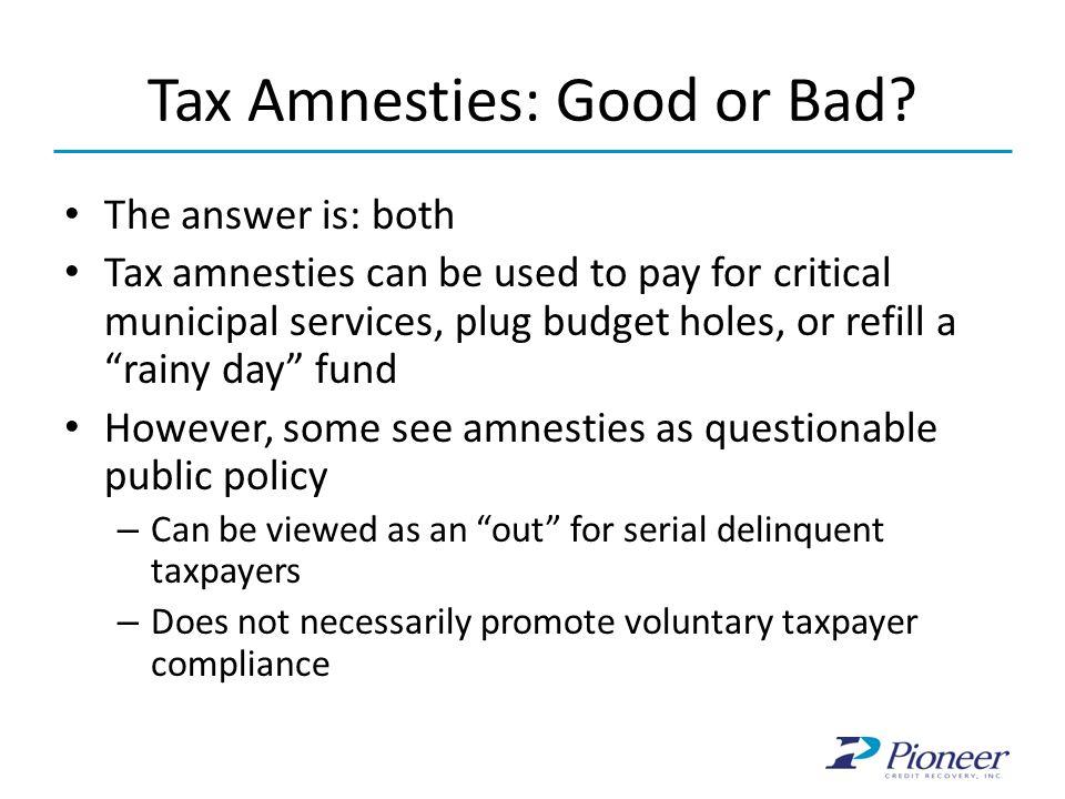Tax Amnesties: Good or Bad
