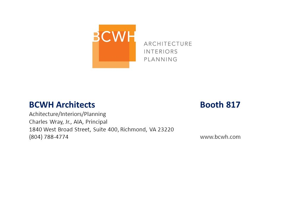 BCWH Architects Booth 817 Achitecture/Interiors/Planning