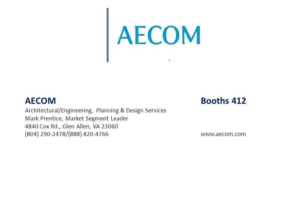 AECOM Booths 412 Architectural/Engineering, Planning & Design Services