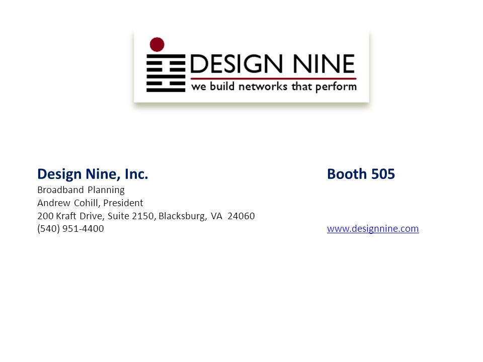 Design Nine, Inc. Booth 505 Broadband Planning