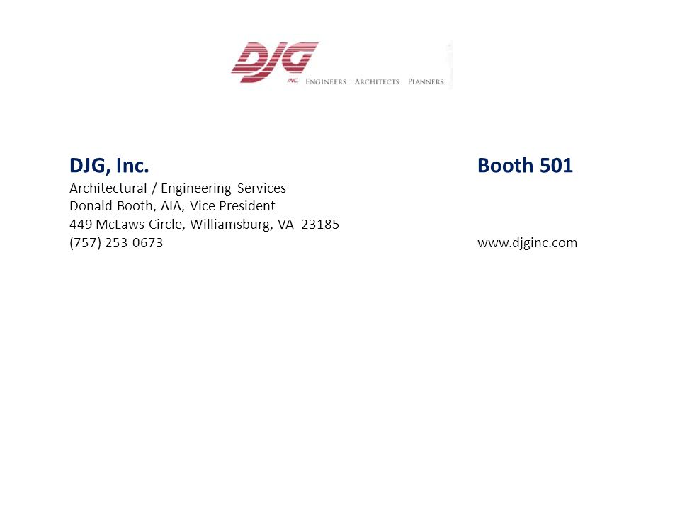 DJG, Inc. Booth 501 Architectural / Engineering Services