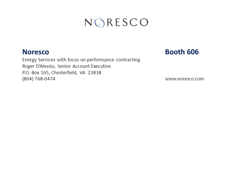 Noresco Booth 606 Energy Services with focus on performance contracting. Roger D'Alessio, Senior Account Executive.