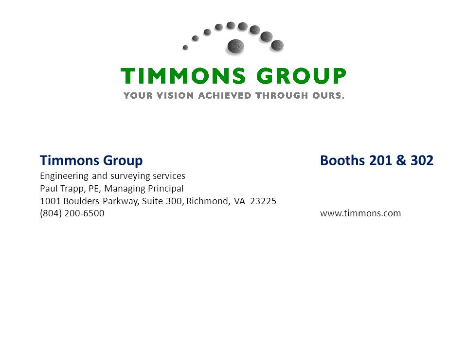Timmons Group Booths 201 & 302 Engineering and surveying services