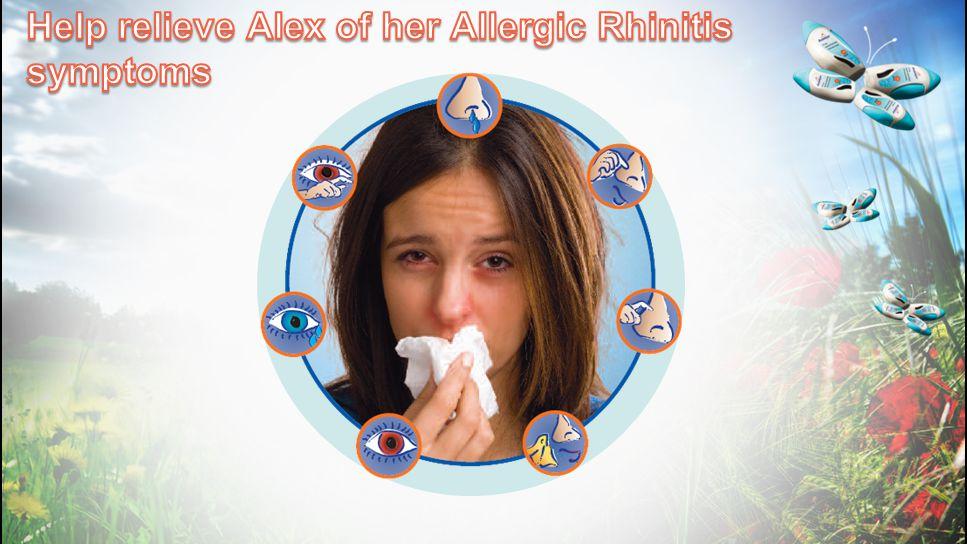 Help relieve Alex of her Allergic Rhinitis symptoms