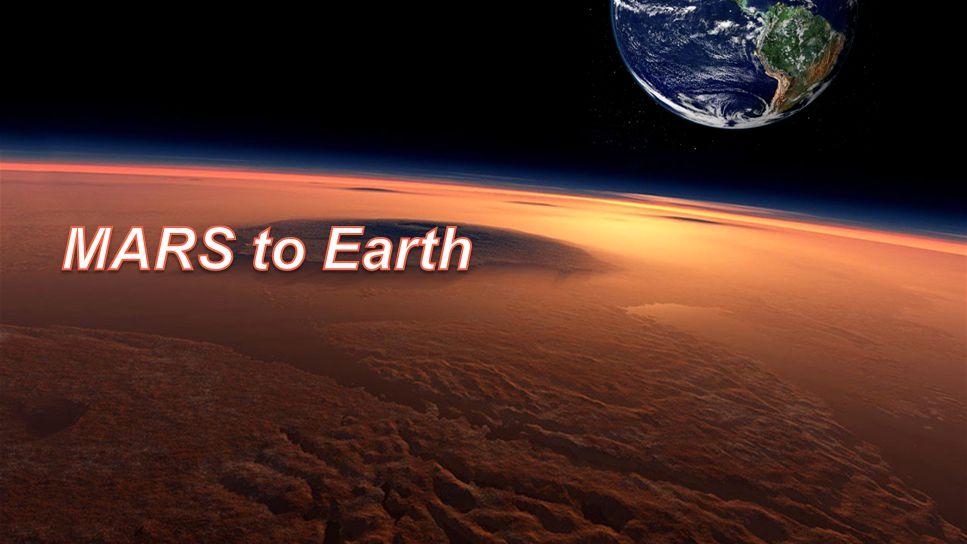 MARS to Earth