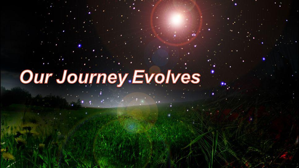 Our Journey Evolves