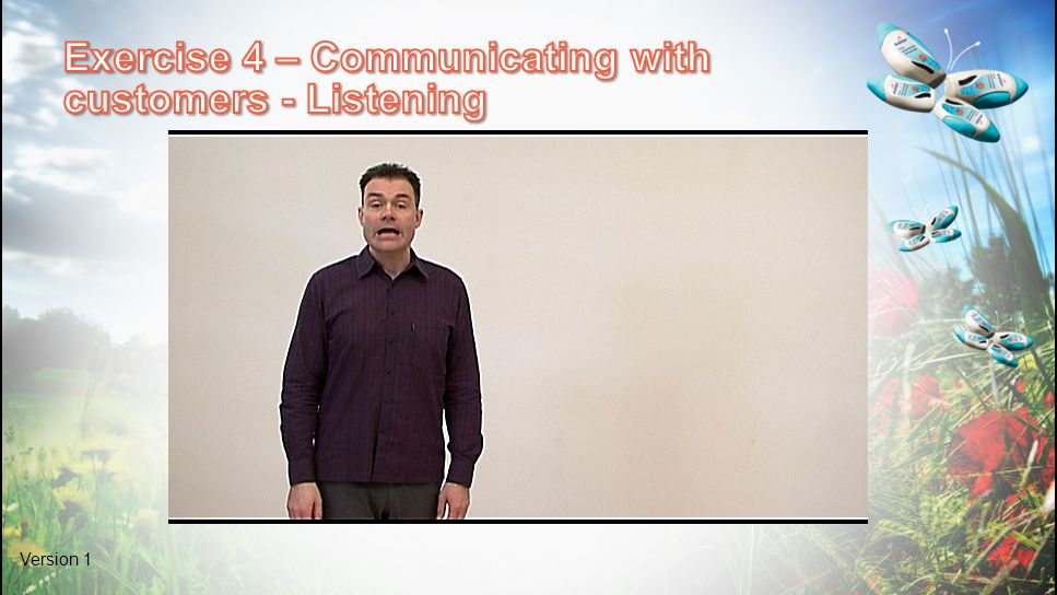 Exercise 4 – Communicating with customers - Listening