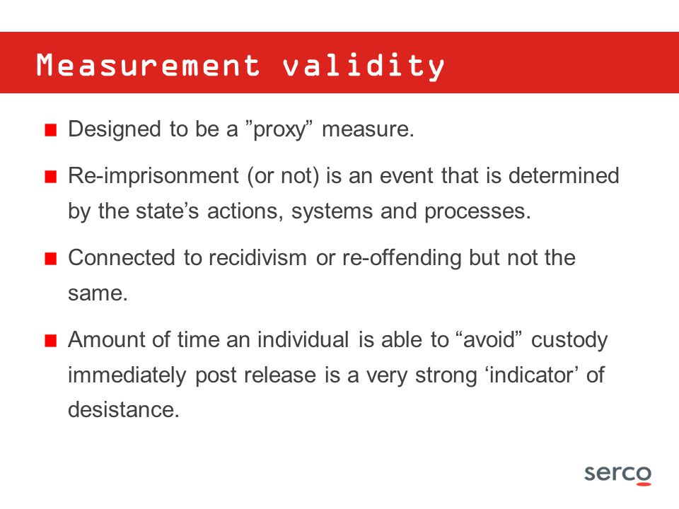 Measurement validity Designed to be a proxy measure.