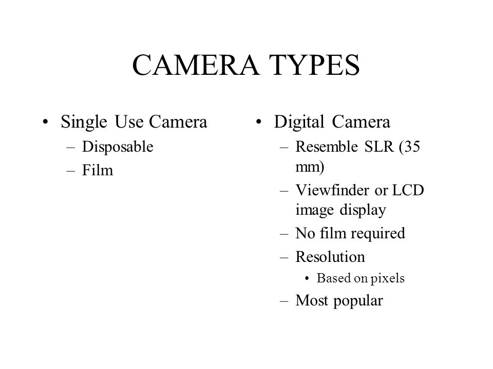 CAMERA TYPES Single Use Camera Digital Camera Disposable Film