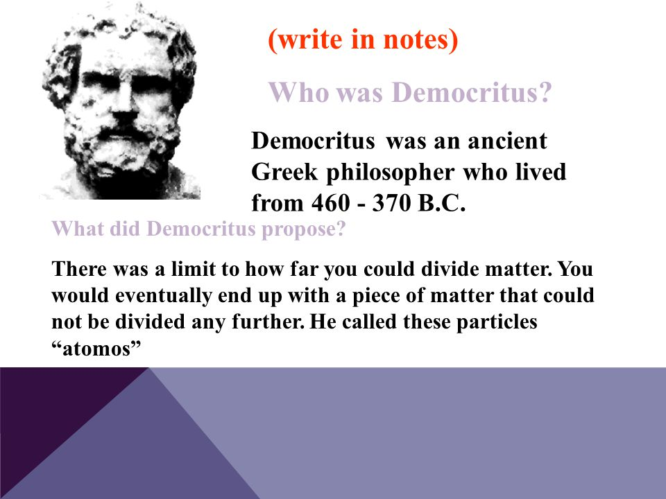 (write in notes) Who was Democritus