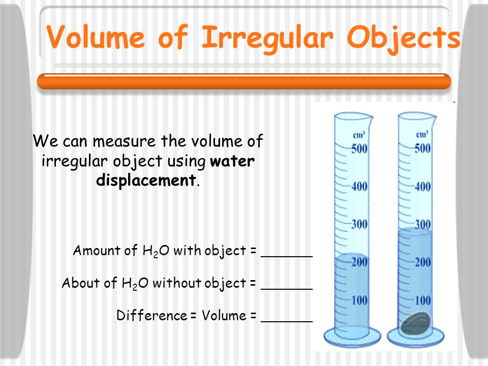 Volume of Irregular Objects