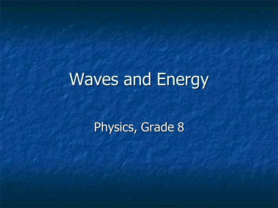 Waves and Energy Physics, Grade 8
