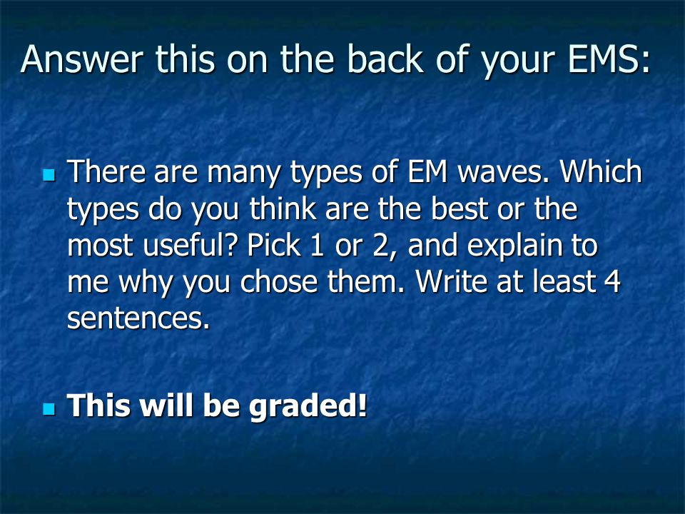 Answer this on the back of your EMS: