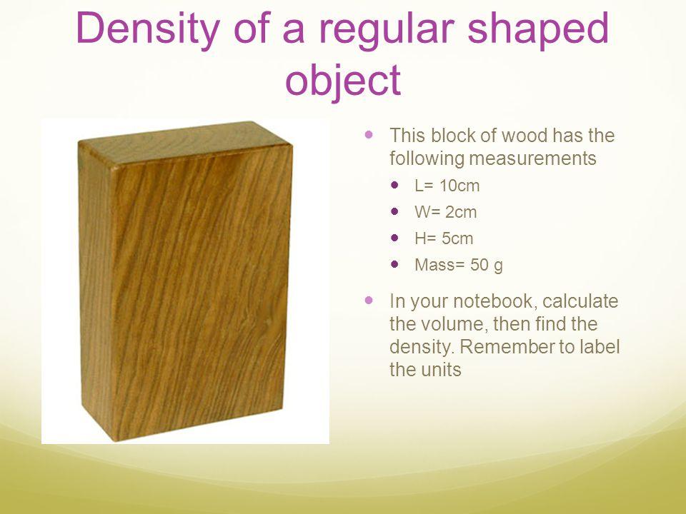 Density of a regular shaped object
