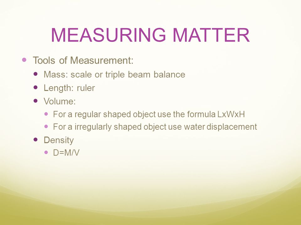 MEASURING MATTER Tools of Measurement: