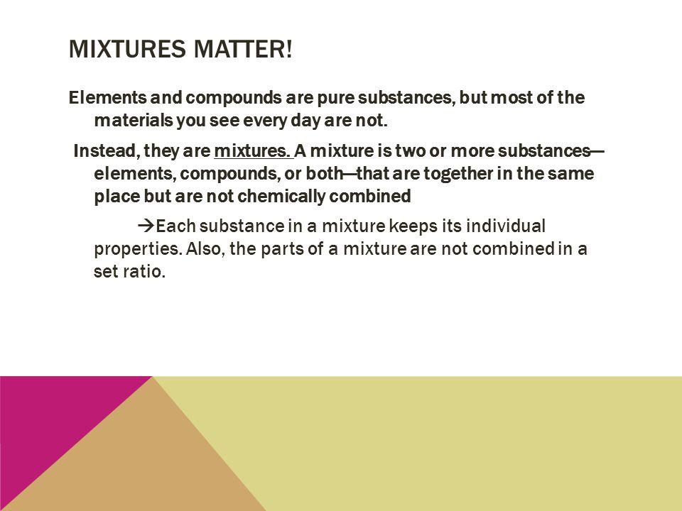 Mixtures matter!