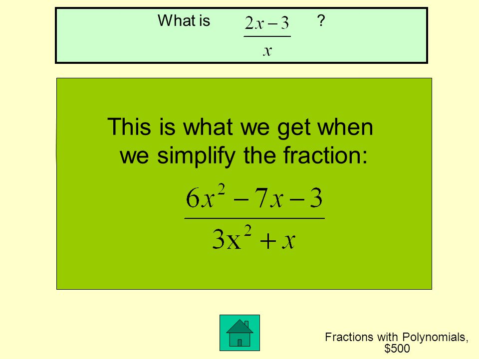 we simplify the fraction: