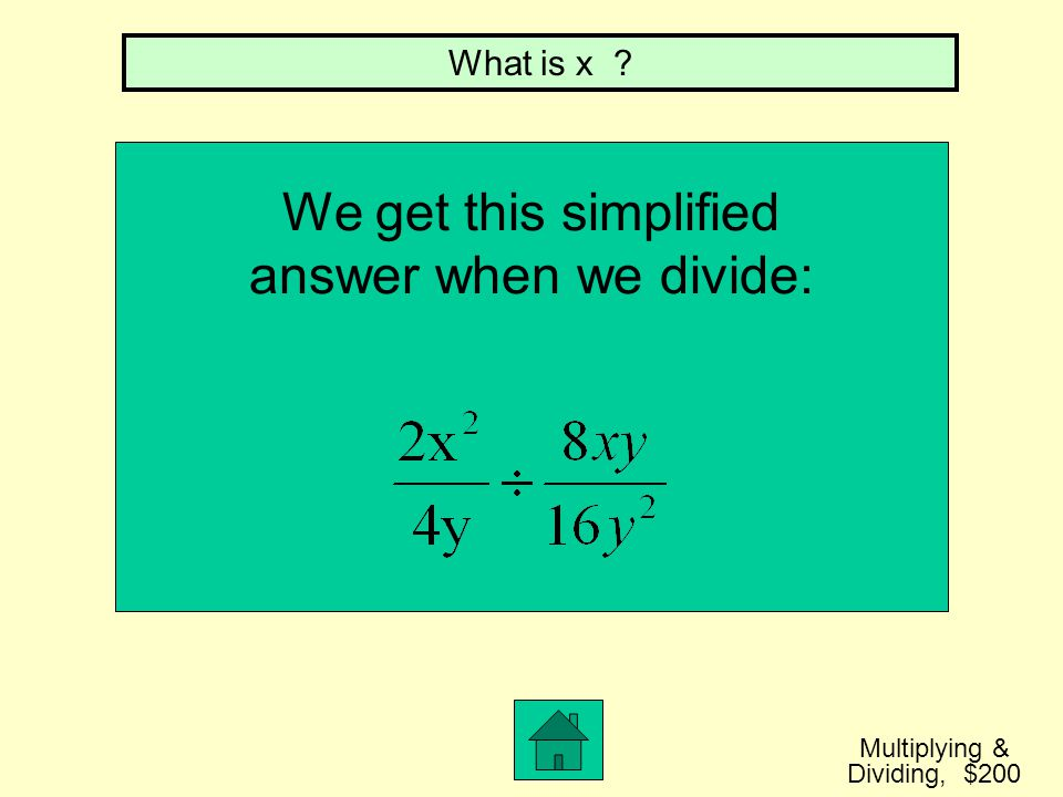 We get this simplified answer when we divide: