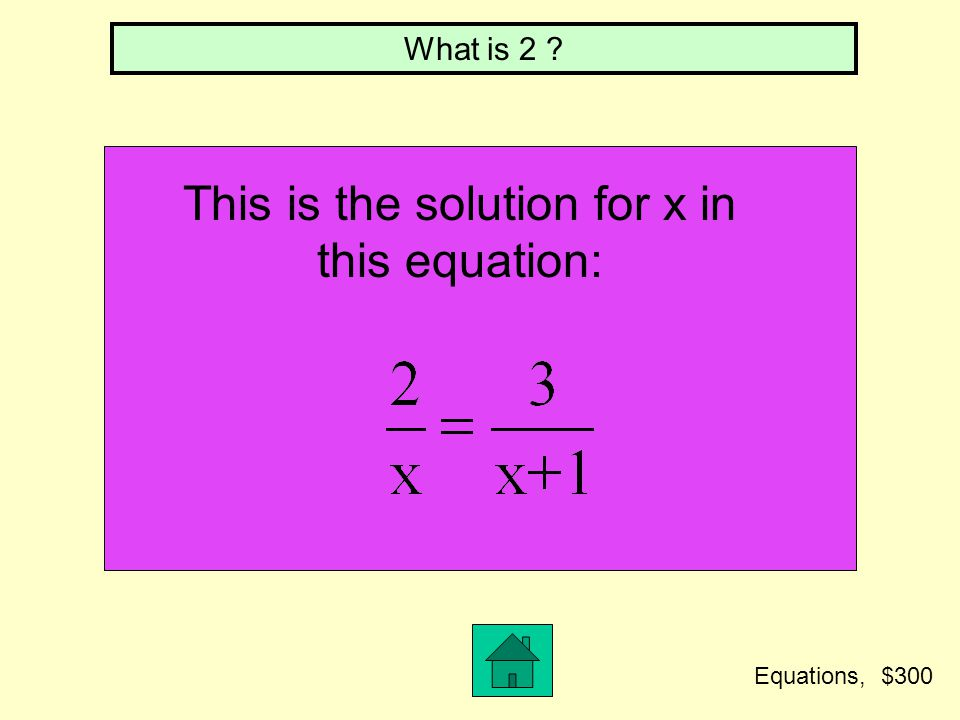 This is the solution for x in this equation:
