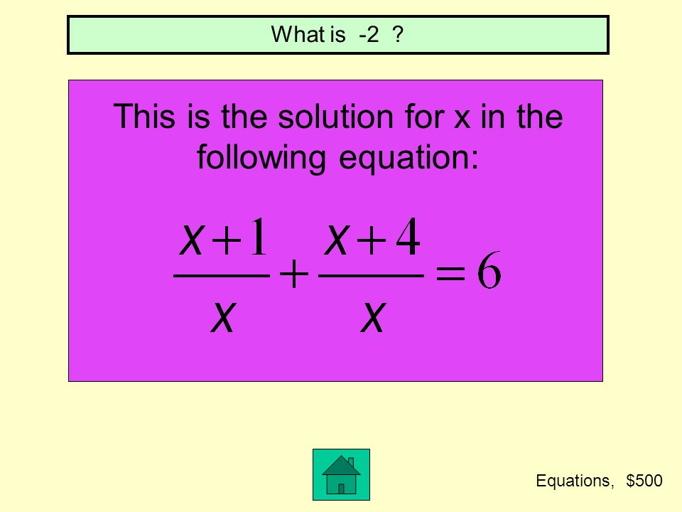 This is the solution for x in the following equation: