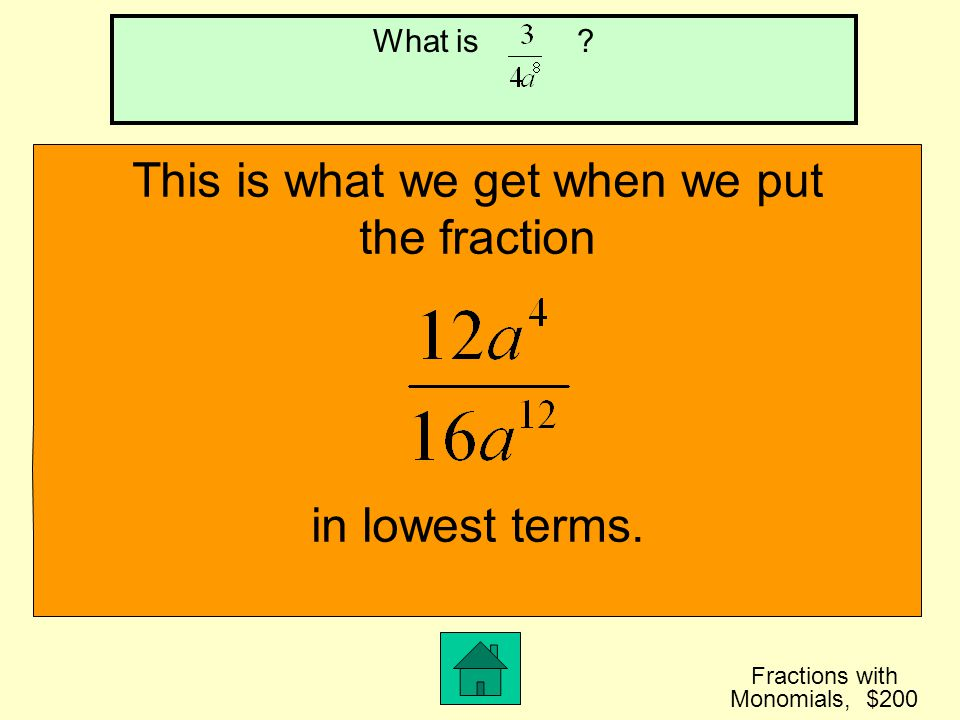 This is what we get when we put the fraction