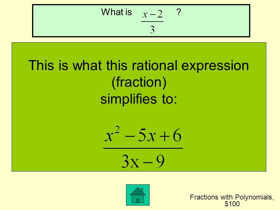 This is what this rational expression (fraction) simplifies to: