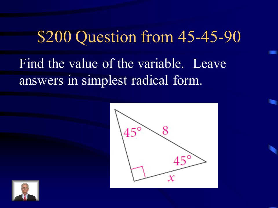 $200 Question from 45-45-90 Find the value of the variable.