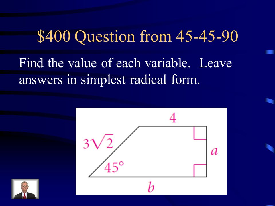 $400 Question from 45-45-90 Find the value of each variable.