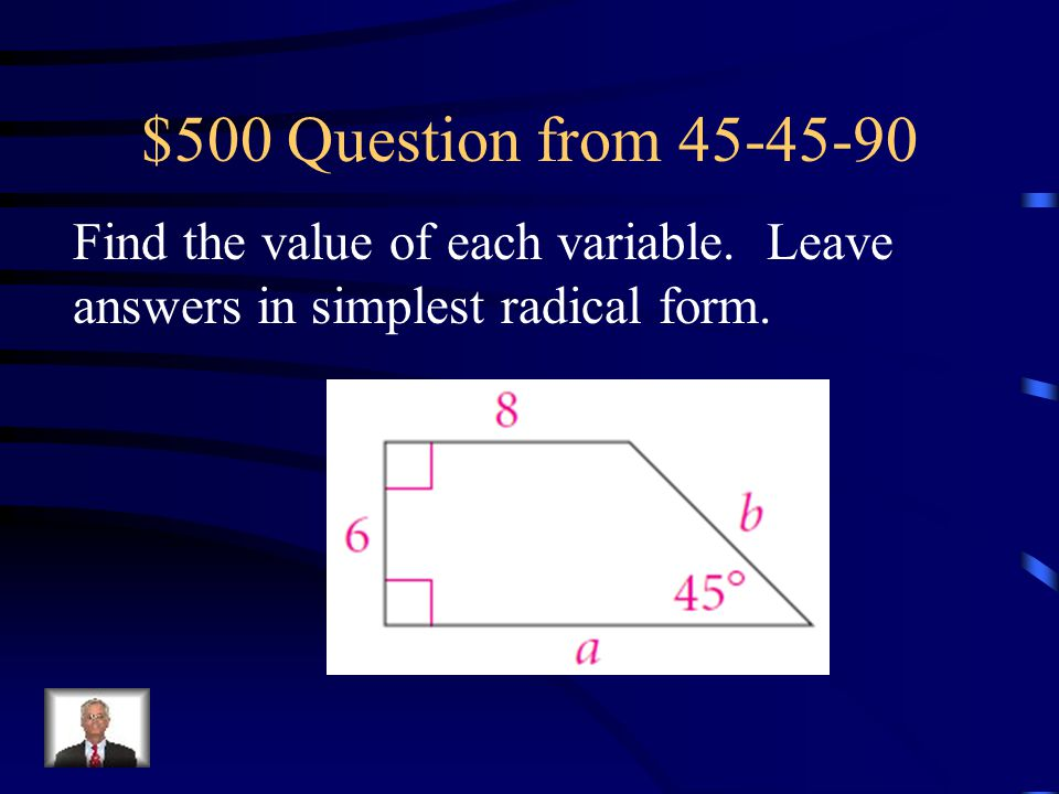 $500 Question from 45-45-90 Find the value of each variable.