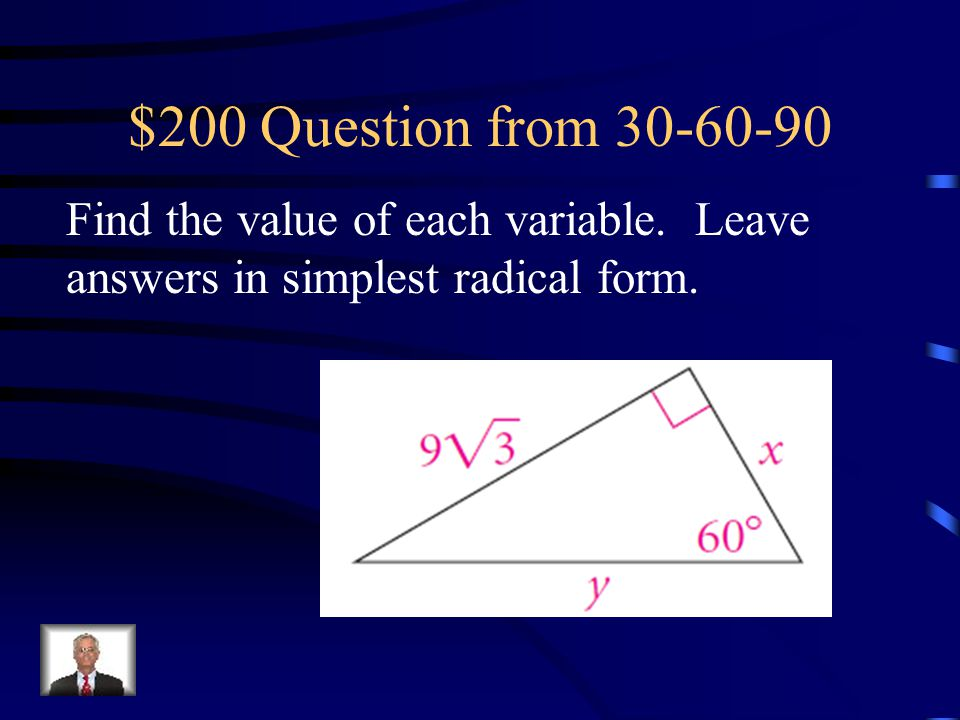 $200 Question from 30-60-90 Find the value of each variable.