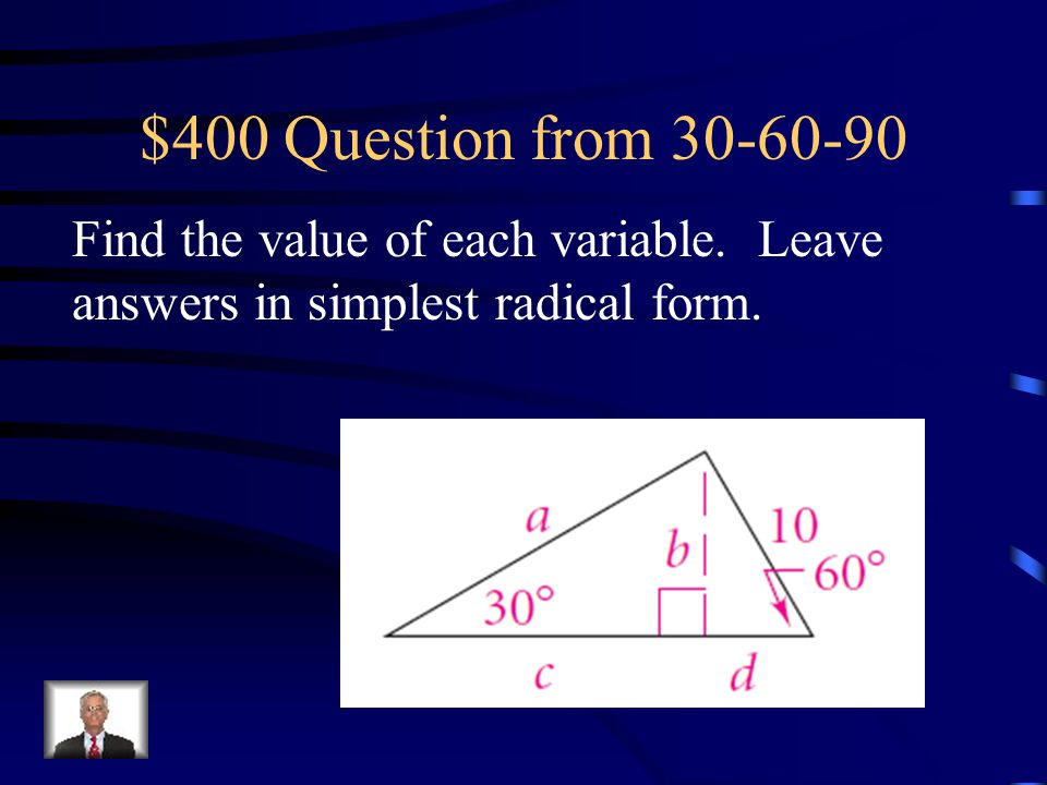 $400 Question from 30-60-90 Find the value of each variable.
