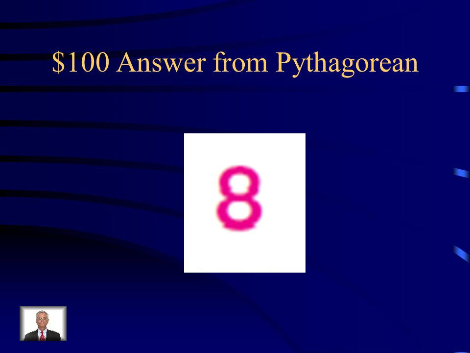 $100 Answer from Pythagorean