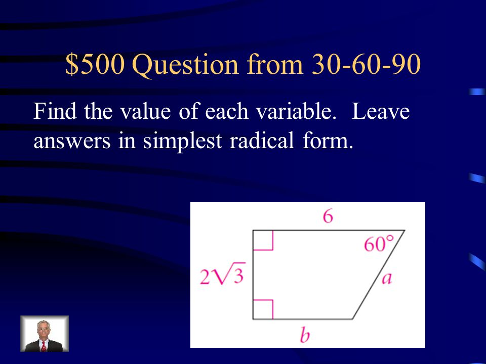 $500 Question from 30-60-90 Find the value of each variable.