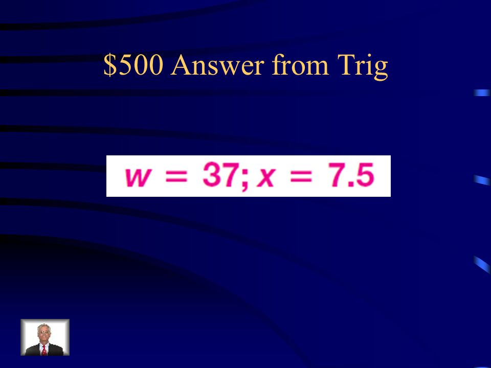 $500 Answer from Trig