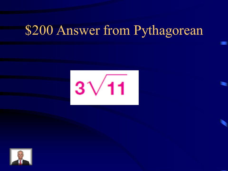 $200 Answer from Pythagorean