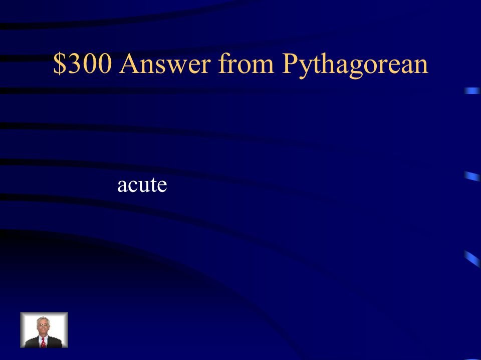 $300 Answer from Pythagorean