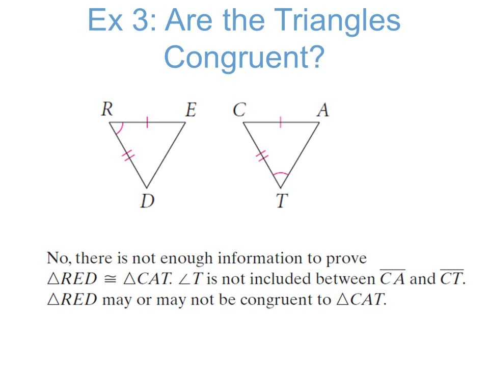 Ex 3: Are the Triangles Congruent