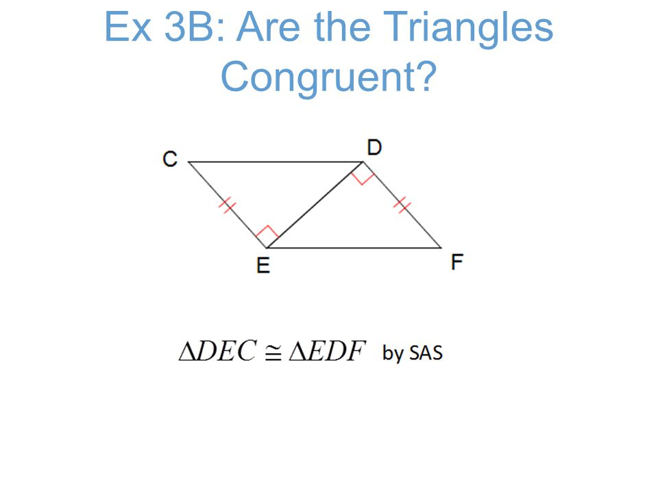 Ex 3B: Are the Triangles Congruent