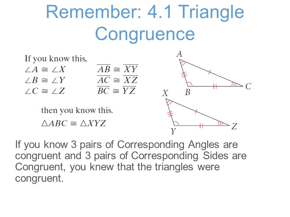 Remember: 4.1 Triangle Congruence