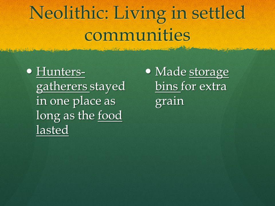 Neolithic: Living in settled communities