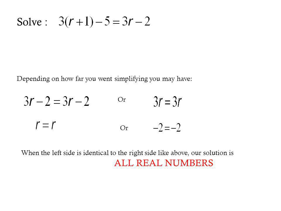 Solve : Depending on how far you went simplifying you may have: Or Or