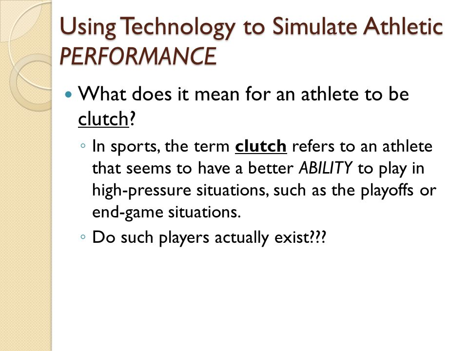 Using Technology to Simulate Athletic PERFORMANCE