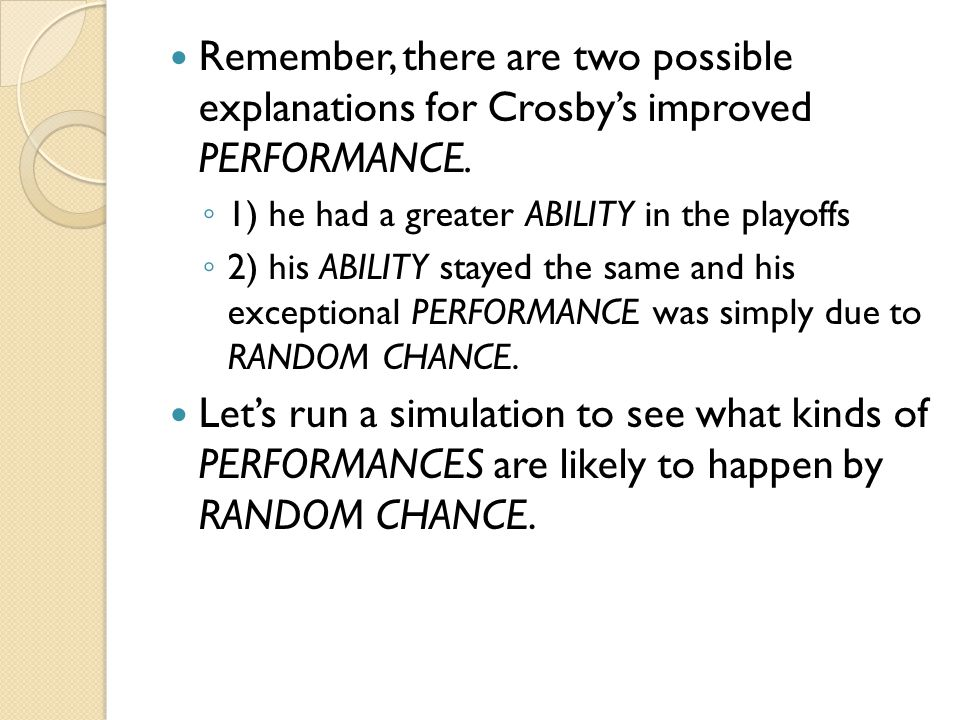 Remember, there are two possible explanations for Crosby's improved PERFORMANCE.
